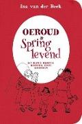 Bekijk details van Oeroud & springlevend