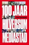 Bekijk details van 100 jaar Hilversum mediastad