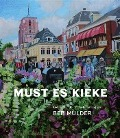 Must es kieke Leeuwarden door het schildersoog van Beb Mulder