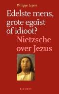 Bekijk details van Edelste mens, grote egoïst of idioot?