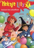 Bekijk details van Heksje Lilly betovert het schoolfeest