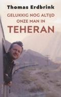 Bekijk details van Gelukkig nog altijd onze man in Teheran