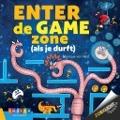 Bekijk details van Enter de game zone (als je durft)