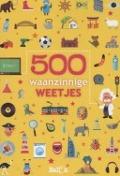 Bekijk details van 500 waanzinnige weetjes