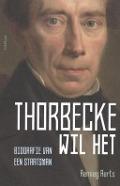 Bekijk details van Thorbecke wil het