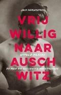 Bekijk details van Vrijwillig naar Auschwitz