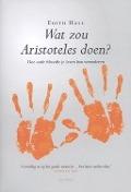 Bekijk details van Wat zou Aristoteles doen?