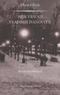 Bekijk details van Mijn vriend Vladimir Ivanovitsj