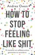 Bekijk details van How to stop feeling like shit