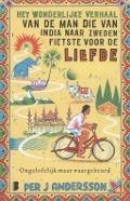 Bekijk details van Het wonderlijke verhaal van de man die van India naar Zweden fietste voor de liefde