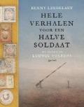 Bekijk details van Hele verhalen voor een halve soldaat