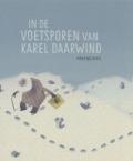 Bekijk details van In de voetsporen van Karel Daarwind