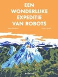 Bekijk details van Een wonderlijke expeditie van robots