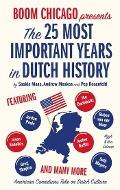 Bekijk details van Boom Chicago presents the 25 most important years in Dutch history