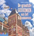 Bekijk details van De grootste geheimen van het Rijksmuseum