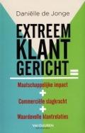 Bekijk details van Extreem klantgericht= maatschappelijke impact+ commerciële slagkracht+ waardevolle klantrelaties