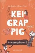 Bekijk details van Keigrappig & waargebeurd