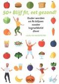 Bekijk details van 50+ blijf fit, eet gezond!