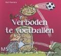 Bekijk details van Verboden te voetballen