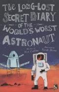 Bekijk details van The long-lost secret diary of the world's worst astronaut