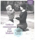 Bekijk details van Liefdevol communiceren met jonge kinderen