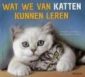 Bekijk details van Wat we van katten kunnen leren