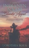 """Bekijk details van Mijn indianennaam was """"Blanke Appel"""""""