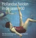 Bekijk details van Hollandse helden in de jaren 60