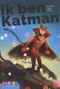 Bekijk details van Ik ben Katman