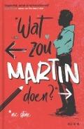 Bekijk details van Wat zou Martin doen?