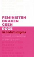 Bekijk details van Feministen dragen geen roze en andere leugens