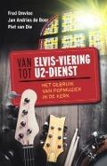 Bekijk details van Van Elvis-viering tot U2-dienst