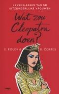 Bekijk details van Wat zou Cleopatra doen?