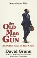 Bekijk details van The old man and the gun and other tales of true crime