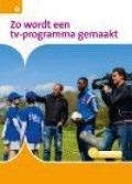 Bekijk details van Zo wordt een tv-programma gemaakt