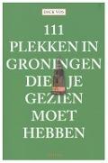 Bekijk details van 111 plekken in Groningen die je gezien moet hebben