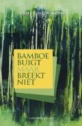 Bekijk details van Bamboe buigt maar breekt niet