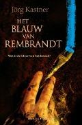 Bekijk details van Het blauw van Rembrandt