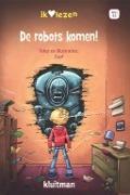 Bekijk details van De robots komen!