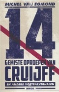 Bekijk details van 14 gemiste oproepen van Cruijff en andere voetbalverhalen