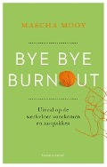 Bekijk details van Bye bye burnout