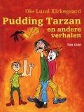 Bekijk details van Pudding Tarzan en andere verhalen