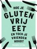 Bekijk details van Hoe je glutenvrij eet en toch je vrienden houdt