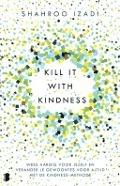 Bekijk details van Kill it with kindness
