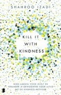 Bekijk details van Kill it with kindness