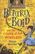 Bekijk details van Beatrix the Bold and the curse of the Wobblers