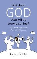 Bekijk details van Wat deed God voor Hij de wereld schiep?, en 51 andere vragen over het christelijk geloof