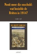 Bekijk details van Nooit meer die onschuld: wat bezielde de Britten in 1914?