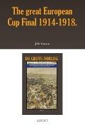 Bekijk details van The great European Cup Final 1914-1918. De mobilisering en militarisering van het Britse voetbal in de Eerste Wereldoorlog