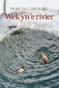 Wek yn 'e rivier